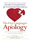 The Five Languages of Apology: How to Experience Healing in All Your Relationships (078629163X) by Thomas, Jennifer