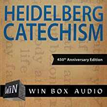 The Heidelberg Catechism: 450th Anniversary Edition Audiobook by  Faith Alive Christian Resources Narrated by Dan Winiarski