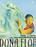 Dona Flor: A Tall Tale About a Giant Woman with a Great Big Heart (0375861440) by Mora, Pat