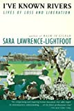 img - for I've Known Rivers: Lives of Loss and Liberation by Sara Lawrence-Lightfoot (1995-09-01) book / textbook / text book