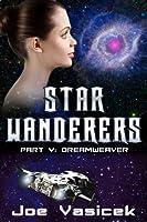 Star Wanderers: Dreamweaver (Part V)