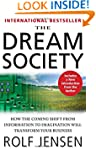 The Dream Society: How the Coming Shi...