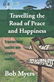 img - for Travelling the Road of Peace and Happiness: Transforming Conflict Into Creative Conflict book / textbook / text book
