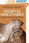 Medieval Mercenaries: v. 1: The Great...