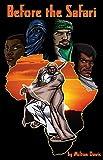 Before The Safari: The Changa's Safari Prequel Anthology