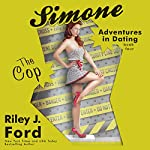 The Cop: Simone: Adventures in Dating, Book 4 | Riley J. Ford