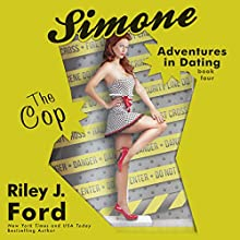 The Cop: Simone: Adventures in Dating, Book 4 (       UNABRIDGED) by Riley J. Ford Narrated by Elizabeth Powers