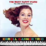 THE MOST HAPPY PIANO THE 1956 STUDIO SESSIONS(2CD)(ERROLL GARNER TRIO)