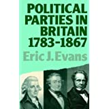 Political Parties in Britain 1783-1867 (Lancaster Pamphlets)
