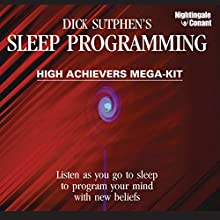 Sleep Programming High Achievers  by Dick Sutphen Narrated by Dick Sutphen