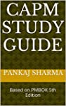 CAPM Study Guide: Based on PMBOK 5th...
