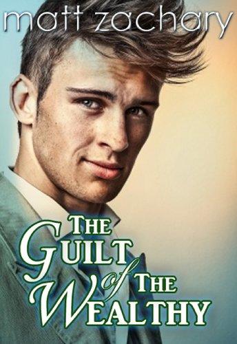 Matt Zachary - The Guilt of The Wealthy (The Billionaire Bachelor Series)