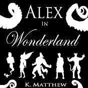 Alex in Wonderland: The Complete Series | [K. Matthew]