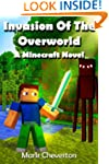 Invasion of the Overworld:  A Minecra...