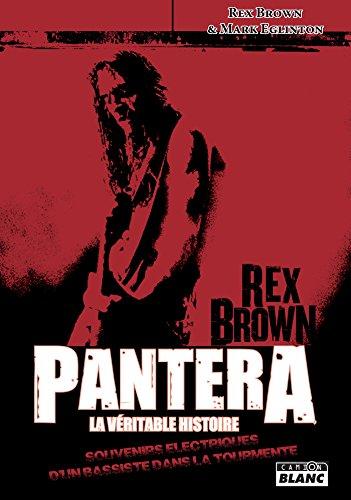 Pantera, La véritable histoire Souvenirs électriques d'un bassiste dans la tourmente