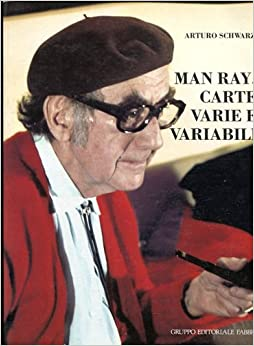 Man Ray, Carte Varie E Variabili: Arturo Schwarz: Amazon