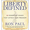 Liberty Defined: 50 Essential Issues That Affect Our Freedom (       UNABRIDGED) by Ron Paul Narrated by Bob Craig