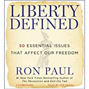 Liberty Defined: 50 Essential Issues That Affect Our Freedom | [Ron Paul]