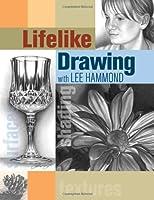 Lifelike Drawing with Lee Hammond