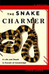 The Snake Charmer: A Life and Death i...