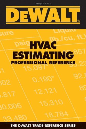 DeWALT HVAC Estimating Professional Reference - DEWALT - DE-0977718352 - ISBN: 0977718352 - ISBN-13: 9780977718351