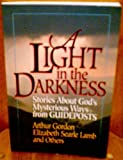 A Light in the Darkness: Stories About Gods Mysterious Ways from Guideposts