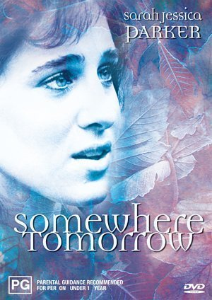 Somewhere Tomorrow ( Somewhere, Tomorrow ) by Sarah Jessica Parker