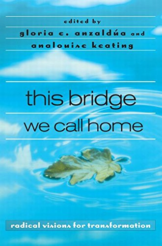 this bridge we call home: radical visions for transformation