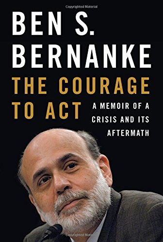 The Courage to Act: A Memoir of a Crisis and Its Aftermath ISBN-13 9780393247213
