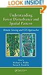 Understanding Forest Disturbance and...