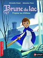 Brune du Lac - Frayeur au château