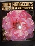John Hedgecoe's Taking great photographs (0671508075) by Hedgecoe, John