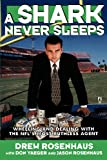img - for A Shark Never Sleeps: Wheeling and Dealing with the NFL's Most Ruthless Agent book / textbook / text book