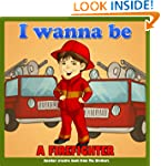 Children's Book : I Wanna Be .. A Fir...