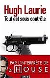 Tout est sous contrôle (235584027X) by Hugh Laurie
