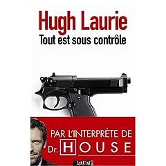 Tout est sous contrôle - Hugh Laurie