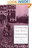 Constructing The Self, Constructing America: A Cultural History Of Psychotherapy