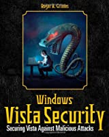 Windows Vista Security: Securing Vista Against Malicious Attacks ebook download
