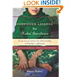 Forbidden Lessons in a Kabul Guesthouse: The True Story of a Woman Who Risked Everything to Bring Hope to Afghanistan...