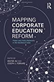 img - for Mapping Corporate Education Reform: Power and Policy Networks in the Neoliberal State (Critical Social Thought) book / textbook / text book