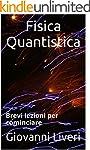 Fisica Quantistica: Brevi lezioni per...