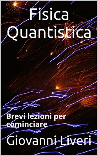 Fisica Quantistica Brevi lezioni per cominciare PDF