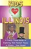 Kids Love Illinois: A Family Travel Guide to Exploring