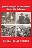 img - for Jewish Refugees in Switzerland during the Holocaust: A Memoir of Childhood and History book / textbook / text book
