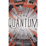 Quantum: Einstein, Bohr and the Great Debate About the Nature of Realityby Manjit Kumar