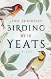 Birding with Yeats: A Memoir