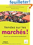 Vendez sur les marchs ! : Ouvrir un...