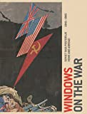 Windows on the War: Soviet TASS Posters at Home and Abroad, 1941-1945 (Art Institute of Chicago) (0300170238) by Zegers, Peter