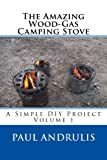 The Amazing Wood-Gas Camping Stove (A Simple DIY Project)