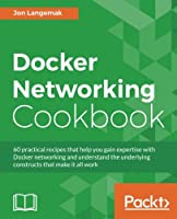 Docker Networking Cookbook Front Cover